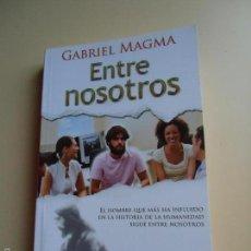 Libros de segunda mano: LIBRO ENTRE NOSOTROS DE GABRIEL MAGMA. RETRATO DE JESÚS SI VIVIESE HOY. ED, FARO. 1ª EDICIÓN. . Lote 58135746