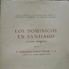 Libros de segunda mano: LOS DOMÍNICOS EN SANTIAGO (COMPOSTELA, 1953. 1ª ED. (FUNDACIÓN; CONVENTOS EN GALICIA; CONDE DE ALTAM. Lote 58177608
