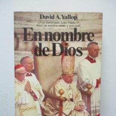 Libros de segunda mano: DAVID A. YALLOP. EN NOMBRE DI DIOS. PLANETA . Lote 58208417
