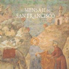 Libros de segunda mano: EL MENSAJE DE SAN FRANCISCO. VV.AA. RE-158. Lote 58211611