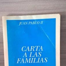 Libros de segunda mano: JUAN PABLO II, CARTA A LAS FAMILIAS.PAPA JUAN PABLO II. Lote 58214758
