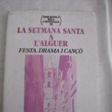 Libros de segunda mano: LA SETMANA SANTA A L'ALGUER - FESTA, DRAMA I CANÇO PER JOAN ARMANGUE 1999 ALGUER. Lote 58226511