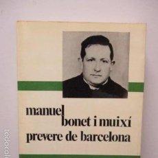 Libros de segunda mano: MANUEL BONET I MUIXI, PREVERE DE BARCELONA (CATALÁN) TAPA BLANDA – 1ª EDICIÓ 1974 . Lote 58252305