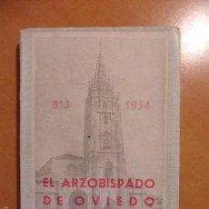 Libros de segunda mano: EL ARZOBISPADO DE OVIEDO. FUNDACION Y RESTAURACION. 813 - 1954. POR EL BIBLIOTECARIO DEL SEMINARIO D. Lote 58255573