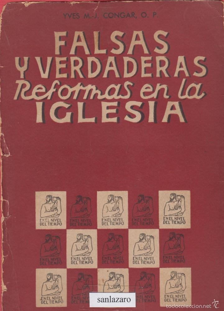 FALSAS Y VEDADERAS REFORMAS EN LA IGLESIA YVES M.J. CONGAR I.E.P. 473 PAGINAS MADRID 1953 LR3367 (Libros de Segunda Mano - Religión)