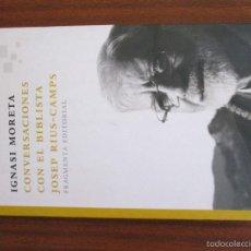 Libros de segunda mano: CONVERSACIONES CON EL BIBLISTA JOSEP RIUS-CAMPS -- IGNASI MORETA. Lote 58298616