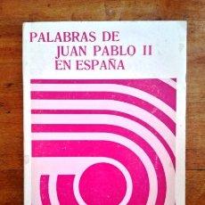 Libros de segunda mano: JUAN PABLO II, PAPA. PALABRAS DE JUAN PABLO II EN ESPAÑA. Lote 58319836