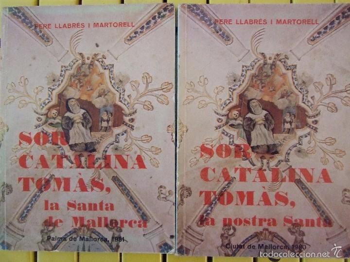 SOR CATALINA TOMAS , LA SANTA DE MALLORCA - PERE LLABRES I MARTORELL - 1980 CATALAN CASTELLANO (Libros de Segunda Mano - Religión)