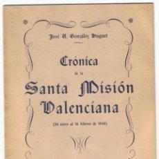 Libros de segunda mano: CRÓNÍCA DE LA SANTA MISION VALENCIANA JOSÉ A. GONZALEZ AÑO 1949 VALENCIA 24 PÁGINAS MD57. Lote 58346688