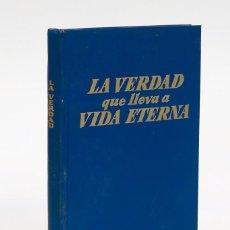 Libros de segunda mano: LA VERDAD QUE LLEVA A VIDA ETERNA - TESTIGOS DE JEHOVA 1968. Lote 58374694