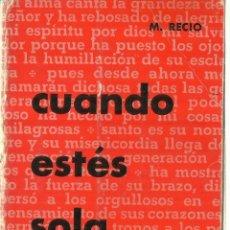 Libros de segunda mano: CUANDO ESTÉS SOLA. MARCIANO RECIO. EDICIONES SÍGUEME. SALAMANCA. 1965. Lote 58419238