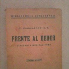 Libros de segunda mano: FRENTE AL DEBER, HOORNAERT, SAL TERRAE, 1941. Lote 58504773