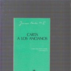 Libros de segunda mano: CARTA A LOS ANCIANOS: CARTA DE JUAN PABLO II. Lote 58508039