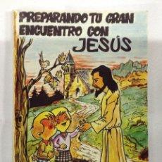 Libros de segunda mano: PREPARANDO TU GRAN ENCUENTRO CON JESUS.-ESCRIBE FRATERNIDAD SACERDOTAL ?SAN JUAN DE ÁVILA.-.. Lote 58529019