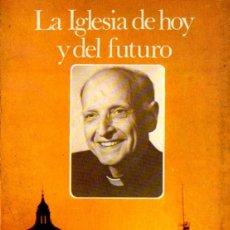 Libros de segunda mano: PEDRO ARRUPE, S.J. : LA IGLESIA DE HOY Y DEL FUTURO (MENSAJERO - SAL TERRAE, 1982). Lote 58582482