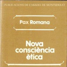 Libros de segunda mano: PAX ROMANA : NOVA CONSCIÈNCIA ÈTICA (ABADIA DE MONTSERRAT, 1984). Lote 58582829