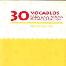 Libros de segunda mano: MANUELA PEDRA PITAR : 30 VOCABLOS PARA UNA NUEVA EVANGELIZACIÓN (EDIMURTRA, 1996). Lote 58582964