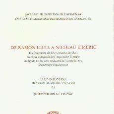 Libros de segunda mano: DE RAMON LLULL A NICOLAU EIMERIC. JOSEP PERARNAU I ESPELT.. Lote 58785436