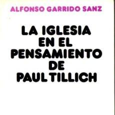 Libros de segunda mano: GARRIDO SANZ : LA IGLESIA EN EL PENSAMIENTO DE PAUL TILLICH (SIGUEME, 1979). Lote 59150605