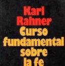 Libros de segunda mano: RAHNER : CURSO FUNDAMENTAL DE LA FE (HERDER, 1979) INTRODUCCIÓN AL CONCEPTO DE CRISTIANISMO. Lote 59152060