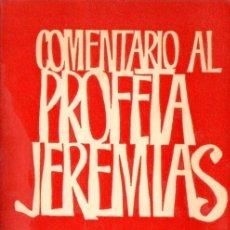 Libros de segunda mano: WESTERMANN : COMENTARIOS AL PROFETA JEREMÍAS (FAX, 1972). Lote 59155280