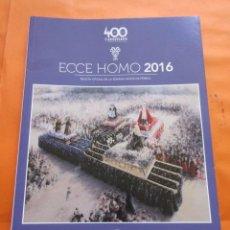 Libros de segunda mano: LIBRO LA SEMANA SANTA DEL FERROL ECE HOMO 2016 - 87 PAGINAS GRAN CANTIDAD DE IMAGENES. Lote 59159980