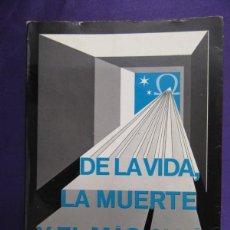 Libros de segunda mano: DE LA VIDA, LA MUERTE Y EL MAS ALLA. JOSE BOQUERA SERRA. SEIX BARRAL. 1971. Lote 60442391