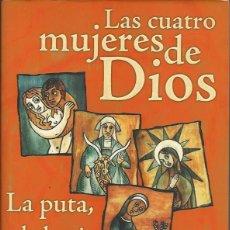 Libros de segunda mano: GUY BECHTEL : LAS CUATRO MUJERES DE DIOS (LA PUTA, LA BRUJA, LA SANTA Y LA TONTA). EDICIONES B, 2001. Lote 128503040