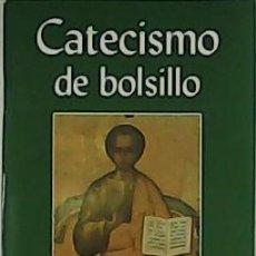 Libros de segunda mano: CATECISMO DE BOLSILLO. - CARRERA, JUAN ANTONIO (ED).-. Lote 59110650