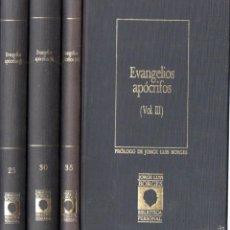Libros de segunda mano: EVANGELIOS APÓCRIFOS - TRES TOMOS (1988) PRÓLOGO DE JORGE LUIS BORGES. Lote 60837633
