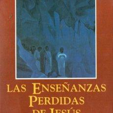 Libros de segunda mano: LAS ENSEÑANZAS PERDIDAS DE JESÚS (EDAF, 1991). Lote 60859131