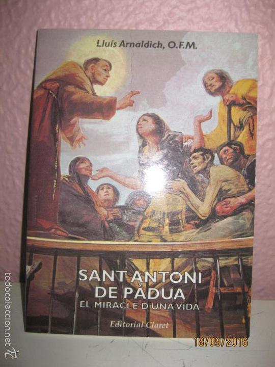 SANT ANTONI DE PADUA. EL MIRACLE D'UNA VIDA. LLUIS ARNALDICH. EDITORIAL CLARET 1995 (Libros de Segunda Mano - Religión)
