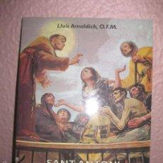 Libros de segunda mano: SANT ANTONI DE PADUA. EL MIRACLE D'UNA VIDA. LLUIS ARNALDICH. EDITORIAL CLARET 1995. Lote 60930679