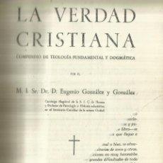 Libros de segunda mano: LA VERDAD CRISTIANA. D. EUGENIO GONZÁLEZ Y GONZÁLEZ. ED. AFRODISIO AGUADO. MADRID,. Lote 60980495
