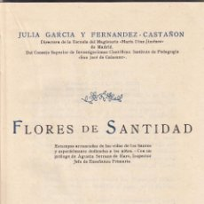 Libros de segunda mano: JULIA GARCÍA Y FERNÁNDEZ-CASTAÑÓN. FLORES DE SANTIDAD. MADRID, 1948.. Lote 61056143