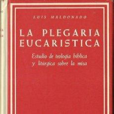 Libros de segunda mano: L. MALDONADO: LA PLEGARIA EUCARISTICA. ESTUDIO DE TEOLOGÍA BÍBLICA Y LITÚRGICA SOBRE LA MISA. (1967). Lote 61570488