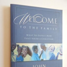 Libros de segunda mano: WELCOME TO THE FAMILY WHAT TO EXPECT NOW THAT YOU´RE A CHRISTIAN - JOHN MACARTHUR. Lote 61481171