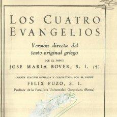 Libros de segunda mano: LOS CUATRO EVANGELIOS. JOSE MARÍA BOVER. BIBLIOTECA DE AUTORES CRISTIANOS. MADRID. 1941. Lote 98724360