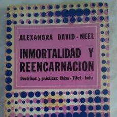 Libros de segunda mano: INMORTALIDAD Y REENCARNACIÓN ALEXANDRA DAVID-NEEL DOCTRINAS Y PRÁCTICAS CHINA TÍBET INDIA DÉDALO. Lote 62595951