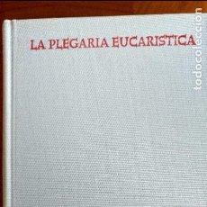 Libros de segunda mano: LA PLEGARIA EUCARÍSTICA. ESTUDIO DE TEOLOGÍA BÍBLICA Y LITÚRGICA SOBRE LA MISA. LUIS MALDONADO.. Lote 62611212