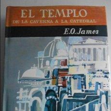 Libros de segunda mano: HISTORIA DE LAS RELIGIONES GUADARRAMA. EL TEMPLO DE LA CAVERNA A LA CATEDRAL. E.O. JAMES. AÑO 1996. . Lote 62695328