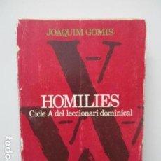 Libros de segunda mano: HOMILIES - CICLE A DEL LECCIONARI DOMINICAL - JOAQUIM GOMIS - 1ª EDICIÓ 1977 (EN CATALAN), DIFICIL. Lote 62716100