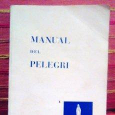 Libros de segunda mano: MANUAL DEL PELEGRÍ EN CATALÀ MANUAL DEL PELEGRÍ -HOSPITALITAT DE NRA SR DE LOURDES. Lote 62783456
