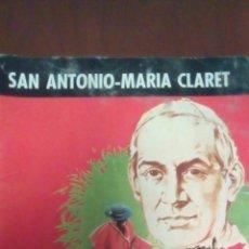 Libros de segunda mano: LIBRO SAN ANTONIO - MARIA CLARET AÑO 1966.. Lote 63155380