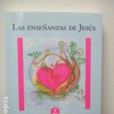 Libros de segunda mano: LAS ENSEÑANZAS DE JESÚS, DE ALICIA SÁNCHEZ MONTALBÁN. Lote 63454600