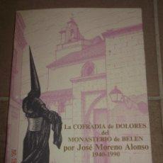 Libros de segunda mano: LIBRO COFRADÍA DE DOLORES DEL MONASTERIO DE BELÉN. CINCUENTENARIO XEREZ DE LA FRONTERA. Lote 63467488