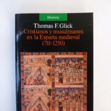 Libros de segunda mano: CRISTIANOS Y MUSULMANES EN LA ESPAÑA MEDIEVAL(711-1250)- THOMAS F.GLICK- ED.ALIANZA UNIVERSIDAD.295P. Lote 63619563