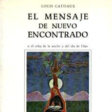 Libros de segunda mano: CATTIAUX : EL MENSAJE DE NUEVO ENCONTRADO (RONDAS, 1978) PREFACIO DE LANZA DEL VASTO. Lote 64006127