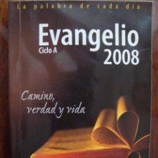 Libros de segunda mano: EL EVANGELIO 2008 CAMINO VERDAD Y VIDA. Lote 64047489