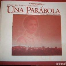 Libros de segunda mano: CONCHITA BARRECHEGUREN. UNA PARÁBOLA. Lote 64091939